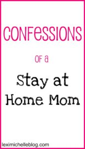 confessions of a stay at home mom